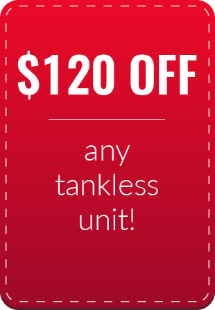 $120 Off Tankless Unit